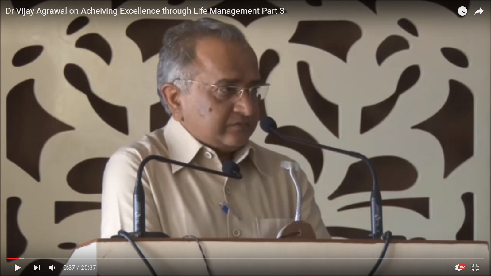 "Dr Vijay Agrawal on ""Achieving Excellence through Life Management"" Part-3"
