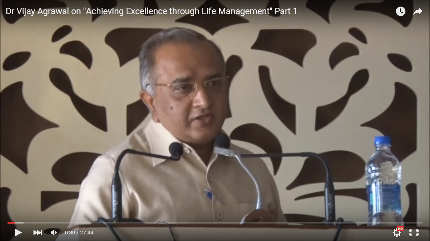 "Dr Vijay Agrawal on ""Achieving Excellence through Life Management"" Part-1"